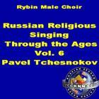 Russian Religious Singing Through The Ages. Vol. 6. Pavel Tchesnokov