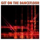 Get On The Dancefloor