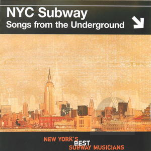 NYC Subway: Songs from the Underground - New York's Best Subway Musicians