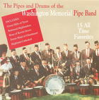 The Pipes and Drums of the Washington Memorial Pipe Band: 15 All Time Favorites