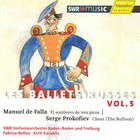 Les Ballets Russes, Vol. 5: De Falla, 'El Sombrero de Tres Picos'; Prokofiev, 'The Buffoon'