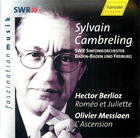 Berlioz: Roméo et Juliette; Messiaen: L'Ascension