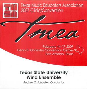 2007 T.M.E.A.: Texas State University Wind Ensemble