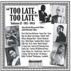 Too Late, Too Late Vol. 12 (1917-1948)