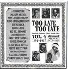 Too Late, Too Late Vol. 4 (1892-1937)