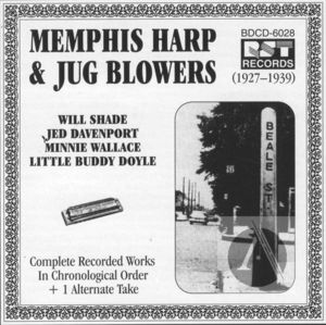 Memphis Harp & Jug Blowers: Complete Recorded Works In Chronological Order