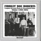 Fiddlin' Doc Roberts: Complete Recorded Works In Chronological Order, Vol. 1