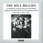 The Hill Billies -  Al Hopkins & His Buckle Busters, Vol. 1 (1925-1926)