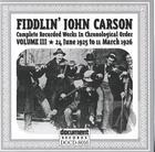 Fiddlin' John Carson: Complete Recorded Works In Chronological Order, Vol. 3