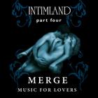 Intimland Part 4 - Merge