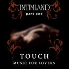 Intimland Part 1 - Touch