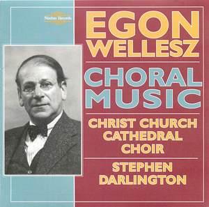 Egon Wellesz (1885-1974): Choral Music