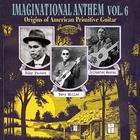 Imagination Anthem, Vol. 6: Origins of American Primitive Guitar