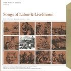 Folk Music in America, Vol. 8: Songs of Labor & Livelihood