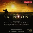 Edgar Bainton: Concerto fantasia Three Pieces for Orchestra Pavane, Idyll and Bacchanal The Golden River