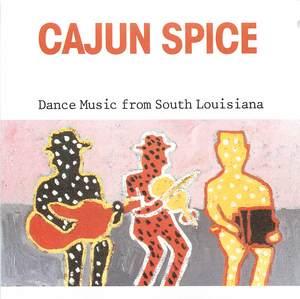 Cajun Spice: Dance Music from South Louisiana
