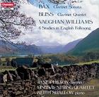Bax: Clarinet Sonata / Bliss: Clarinet Quintet / Vaughn Williams: 6 Studies in English Folksong