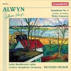 Alwyn: Symphony No. 3|Violin Concerto