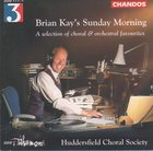 Brian Kay's Sunday Morning: A Selection of Choral and Orchestral Favourites