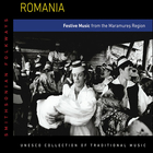 Romania: Festive Music from the Maramures Region