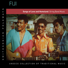 Fiji: Songs of Love and Homeland: String Band Music