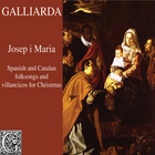 Josep i Maria (Spanish and Catalan Folksongs and Villancicos for Christmas)