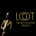 The Get You Some Project