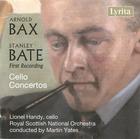 Arnold Bax & Stanley Bate: Cello Concertos