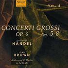 Concerti Grossi, Op. 6, Nos. 5-8