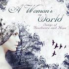 A Woman's World: Songs of Resilience and Hope
