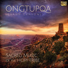 Öngtupqa - Sacred Music Of The Hopi Tribe
