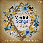 Hilda Bronstein sings Yiddish Songs with Chutzpah!