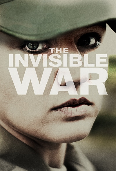 Film poster depicting the film's title Invisible War overlaid on a close-up of a woman's face. The woman is wearing military fatigues and hat.