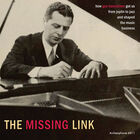 The Missing Link: How Gus Haenschen Got Us From Joplin to Jazz and Shaped the Music Business