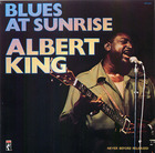 Albert King: Blues At Sunrise