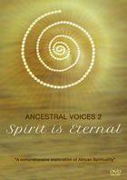 Ancestral Voices, 2, Ancestral Voices: Spirit is Eternal