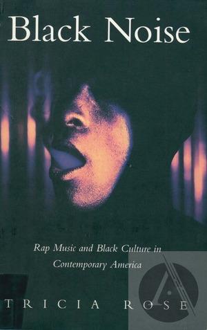Black Noise: Rap Music and Black Culture in Contemporary America