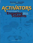 Activators: Classroom Strategies for Engaging Middle and High School Students
