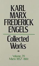 Karl Marx, Frederick Engels: Collected Works, vol. 28, Marx: 1857-1861