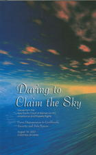 Daring to Claim the Sky: Voices from the Asian Pacific Court of Women on HIV, Inheritance and Property Rights: From Dispossession to Livelihoods, Security and Safe Spaces, 18 August 2007, Colombo, Sri Lanka