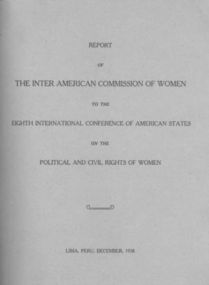 Report of the Inter American Commission of Women to the Eighth International Conference of American States, on the Political and Civil Rights of Women