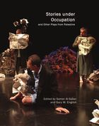 Introduction: Anthologizing Contemporary Palestinian Theatre