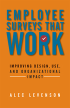 Employee Surveys That Work: Improving Design, Use, and Organizational Impact