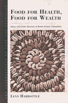Anthropology of Food and Nutrition, Volume 3, Food for Health, Food for Wealth