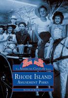 American Century, Rhode Island's Amusement Parks