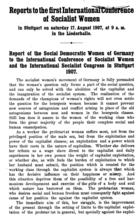 Reports to the First International Conference of Socialist Women, in Stuttgart on Saturday 17 August 1907, in the Leiderhalle