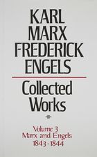 Karl Marx, Frederick Engels: Collected Works, vol. 3, Marx and Engels: 1843-1844