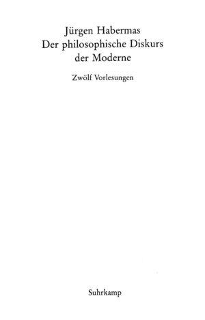 Der philosophische Diskurs der Moderne. Zwölf Vorlesungen