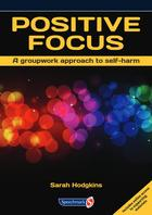 Positive Focus:  A groupwork approach to self-harm