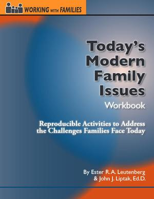 Working with Families, Today's Modern Family Issues Workbook: Reproducible Activities to Address the Challenges Families Face Today